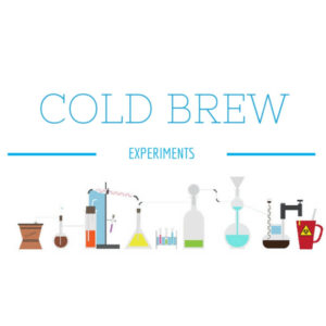 Cold Brew Coffee Experiments
