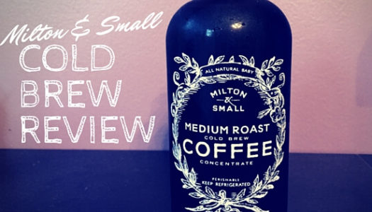 Cold Brew Coffee Review: Milton & Small – Medium Roast
