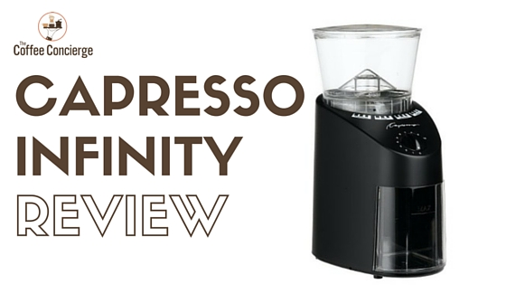 vs burr need capresso inifinity coffee infinity really grinder you do a grinding