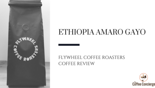Coffee Review: Flywheel Coffee Roasters – Ethiopia Amaro Gayo