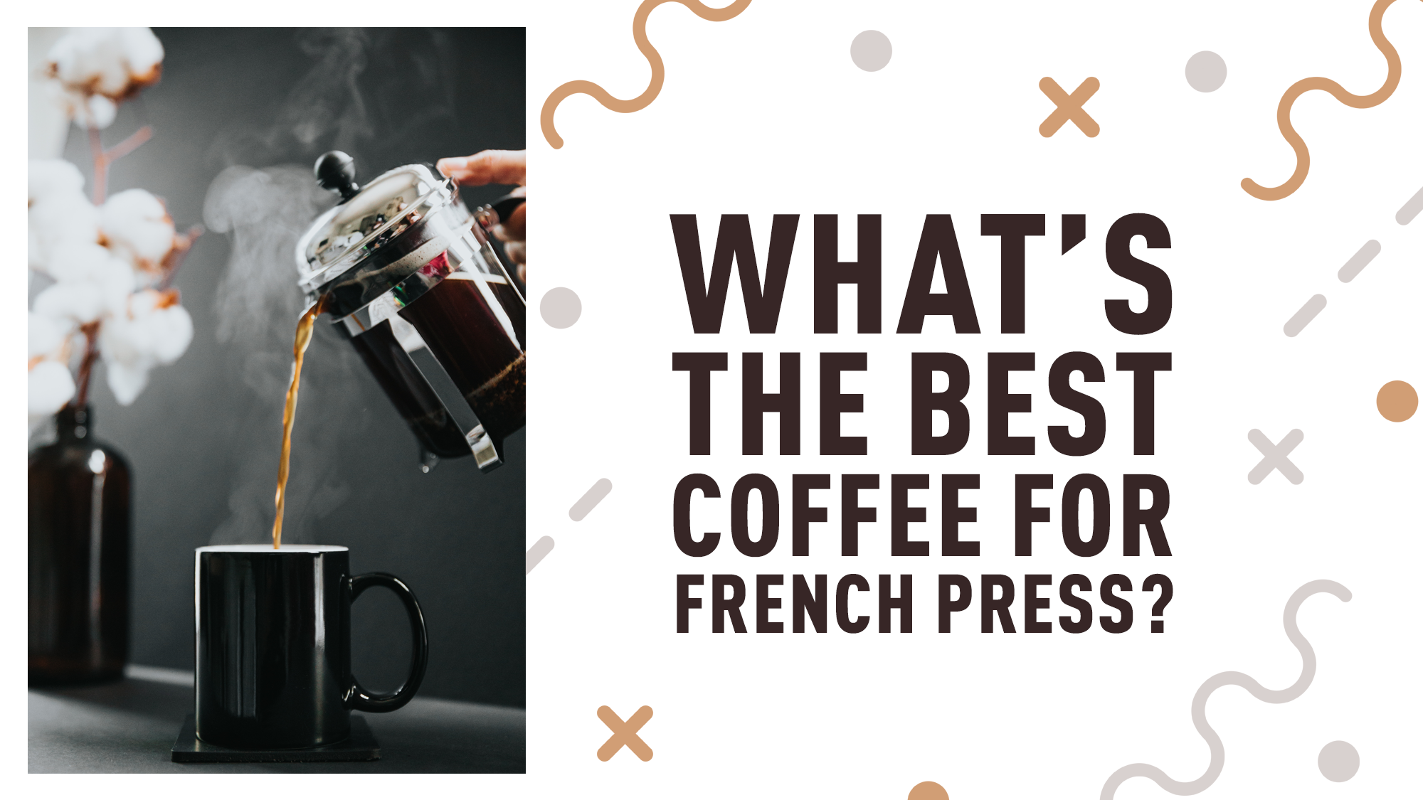 What is the Best Coffee for French Press?